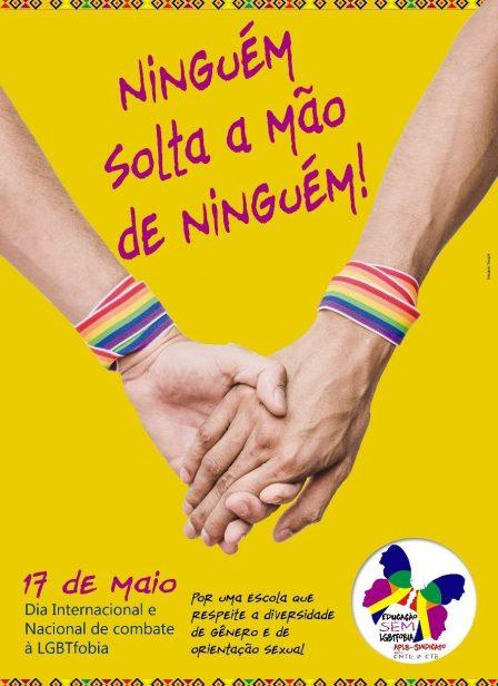17 de Maio: Dia Mundial e Nacional de combate à LGBTfobia