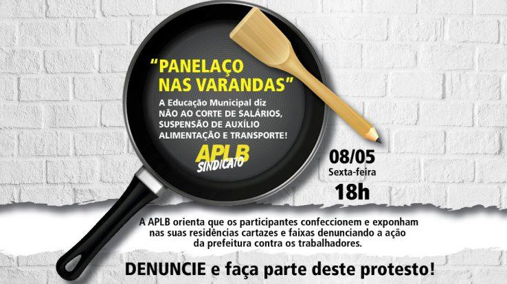 """APLB convoca """"PANELAÇO NAS VARANDAS"""" para denunciar cortes de salários. Nesta sexta (08/05), às 18h"""
